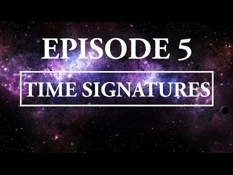 Hitchhiker's Guide To Music - Episode 5; Time Signatures