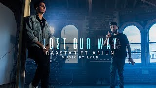 Lost Our Way | Full Video | Raxstar | Arjun | Lyan | VIP Records