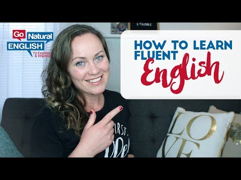 HOW TO LEARN FLUENT ENGLISH - PRACTICAL STRATEGIES THAT WORK