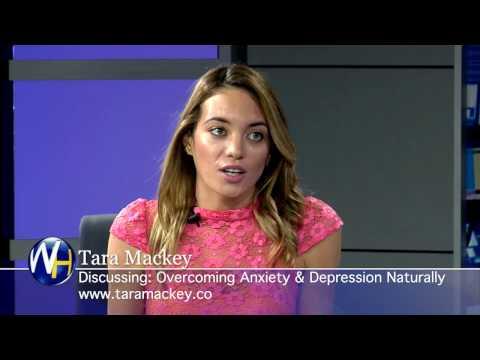 Tara Mackey - Overcoming Anxiety & Depression Naturally