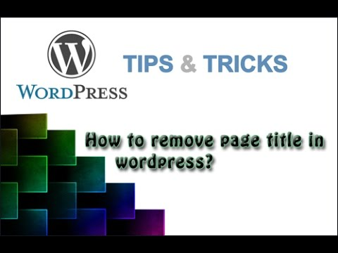 how to hide page title in wordpress | remove title from wordpress page | tips and tricks 2018