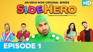 SIDEHERO Episode 1 | Kunaal Roy Kapur | An Eros Now Original Series | Watch All Episodes On Eros Now