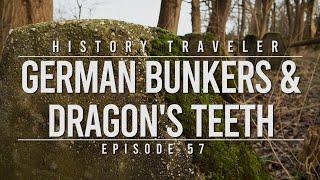 German Bunkers & Dragon's Teeth | History Traveler Episode 57
