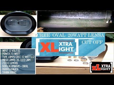 Cree oval 20 watt 2 Mata lensa cut off (sipit ), test cahaya ± 20 meter, fisik, dimensi By XtraLight