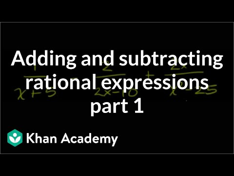 Adding and subtracting rational expressions   Algebra II   Khan Academy