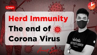 Herd Immunity - The End of Corona Virus 😷🦠 (COVID - 19) | by Amrit Sir | Vedantu Class 9 and 10
