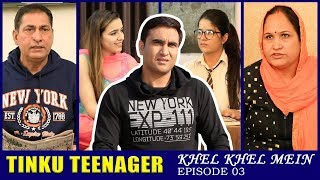 Tinku Teenager    Episode 03 - Khel Khel Mein   Lalit Shokeen Films  