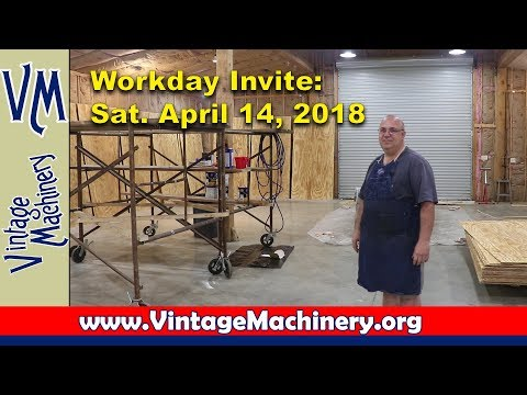 Invite:  Workday at the Vintage Machinery Shop, Sat. April 14, 2018