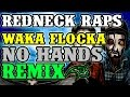 Redneck Souljers - No Pants (Waka Flocka Flame - No Hands remix)