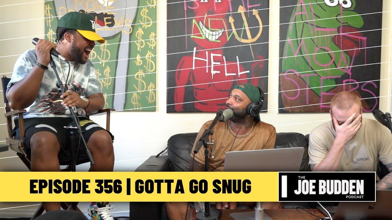 The Joe Budden Podcast Episode 356 | Gotta Go Snug