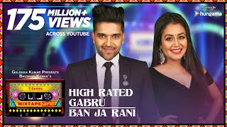 Download High Rated Gabru/Ban Ja Rani | T-Series Mixtape Punjabi | Guru Randhawa, Neha Kakkar | Bhushan Kumar