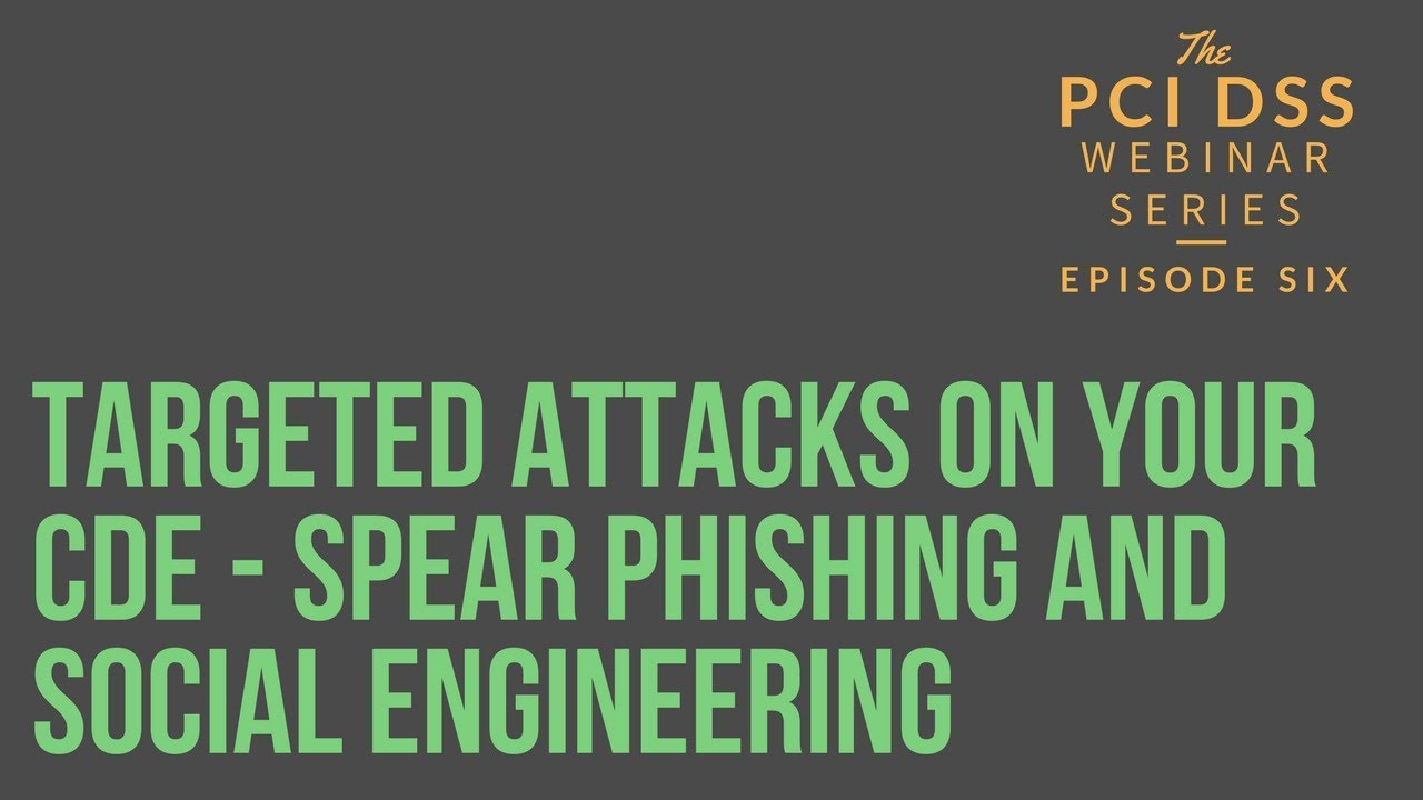 Download Webinar : Targeted Attacks on your CDE - Spear Phishing and Social Engineering MP3 Gratis