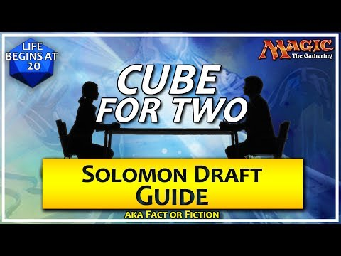 Cube For Two: Solomon (Fact or Fiction) Draft Guide  - A Two Player MTG Draft Format