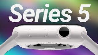 2019 Apple Watch Series 5 Leaks & Rumors!