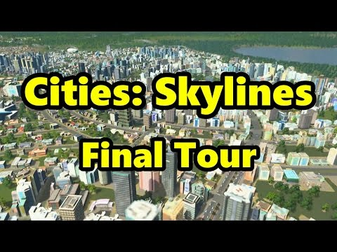 Cities: Skylines #9 (Final Tour)