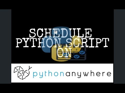 How to Schedule python script on PythonAnywhere