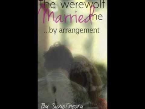 The Werewolf Married Me... By Arrangement (wattpad trailer)