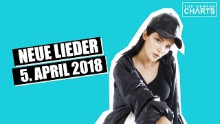TOP 10 NEUE LIEDER 5. APRIL 2018 | CHARTS APRIL 2018