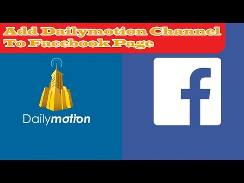 Add Dailymotion Channel to Facebook Page 2016