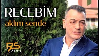 Recebim - Aklım Sende '2020' Official Video Klip