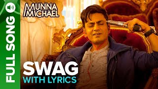 Swag - Full Song with Lyrics | Munna Michael | Nawazuddin Siddiqui & Tiger Shroff