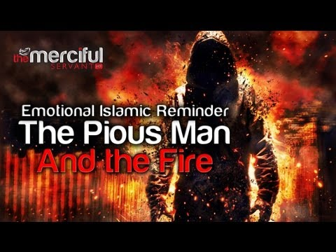 The Pious Man and the Fire - Emotional Reminder ᴴᴰ