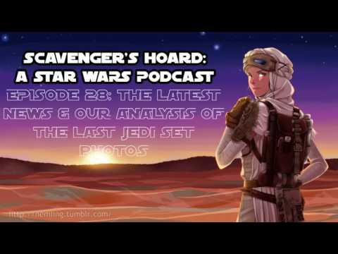Episode #28 - The Latest News & Our Analysis of The Last Jedi Set Photos