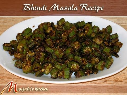 Bhindi Masala - Spicy Okra Recipe by Manjula, Indian Vegetar