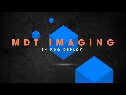 MDT Imaging in PDQ Deploy
