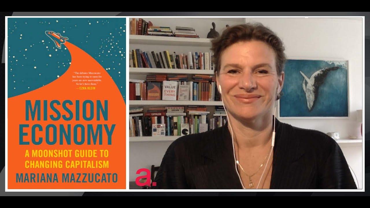 Mariana Mazzucato: Can Government Reform Capitalism? | The Agenda