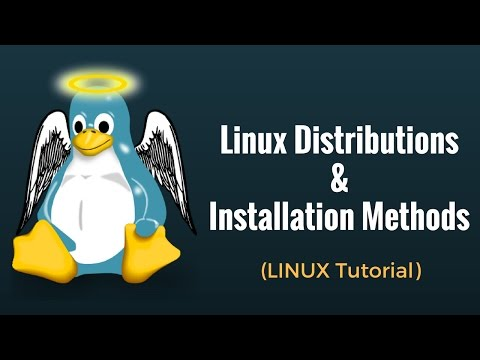 Linux Distributions & Installation Methods - Linux Tutorial 2
