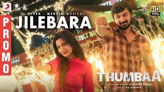 Thumbaa - Jilebara Song Promo | Vivek - Mervin | Darshan | Harish Ram LH