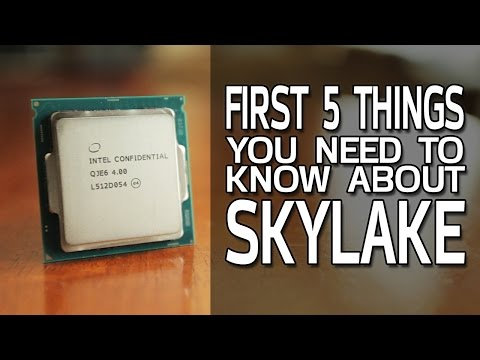First 5 Things You Need To Know About Skylake