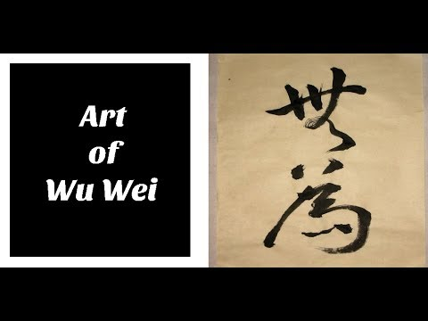Art of Wu Wei : The Taoist Principle of Action in Non-Action