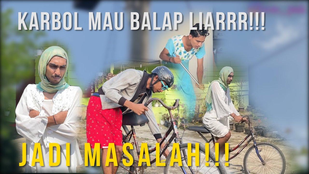 KARBOL MAU BALAP LIARRR!!! JADI MASALAH !!! #KARBOLBALAPLIAR #KARBOLGILAK #PART1 #KARBOLTUKANGSTEL
