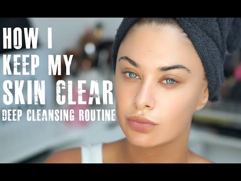 How I keep my skin clear - deep cleansing routine