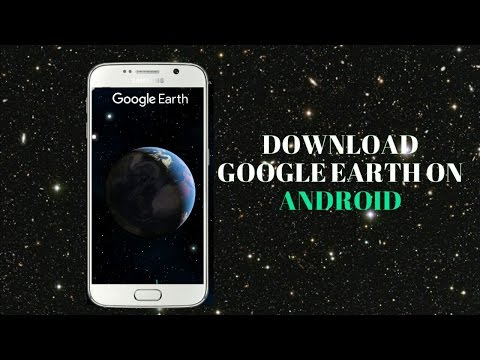 #4 How to download Google Earth on Android | Lilli 4 us |