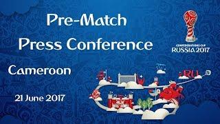 CMR vs. AUS - Cameroon Pre-Match Press Conference