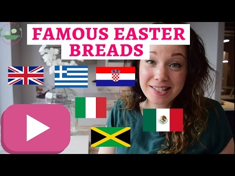 Famous EASTER BREADS from all over the World