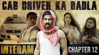 INTEQAM | Chapter 12 - Cab Driver ka Badla | Aashqeen