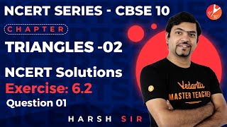 Triangles L-2 | NCERT Solutions Ex: 6.2 - Q1 | CBSE Class 10 Maths Chapter 6 | Vedantu 9 and 10