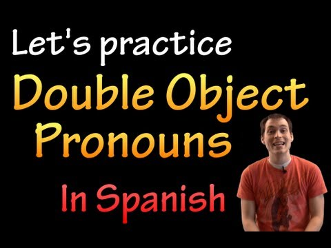 Double Object Pronouns in Spanish - Practice #1 (intermediate)