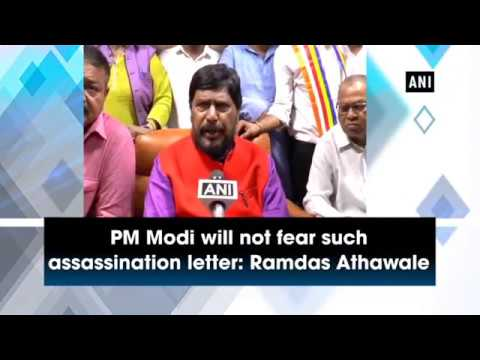 PM Modi will not fear such assassination letter: Ramdas Athawale