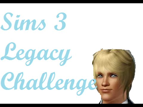 [Sims 3] ~Legacy Challenge~ Part One
