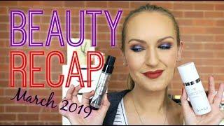 Beauty Recap   March 2019