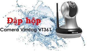 Review đập hộp Camera IP WiFI Vimtag VT361 chính hãng