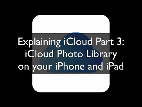 Explaining iCloud Part 3: iCloud Photo Library on your iPhone and iPad
