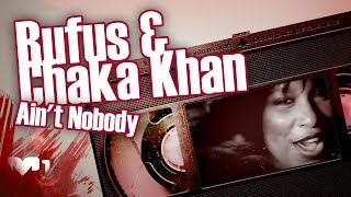 Rufus Chaka Khan Ain T Nobody