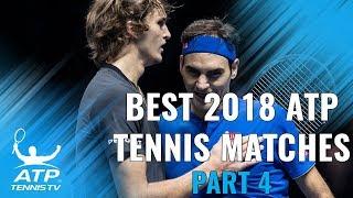 Best ATP Tennis Matches in 2018: Part 4