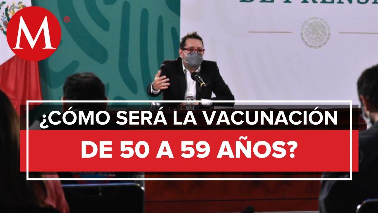 Vacunación para personas de 50 a 59 años tendrá criterios de prioridad: Ssa